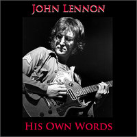 His Own Words — John Lennon