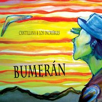 Bumerán - Single — Cantillana y Los Increibles