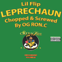 Leprechaun (Chopped & Screwed) — Lil' Flip, O.G. Ron C