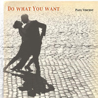Do What You Want — Paul Vincent
