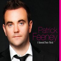 I Loved Her First — Patrick Feeney
