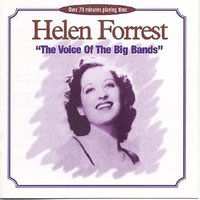 The Voice of the Big Bands — Helen Forrest