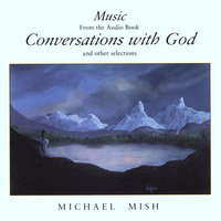 Conversations with God — Michael Mish