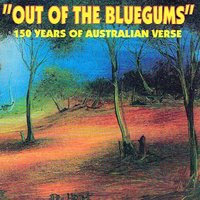 Out of the Bluegums: 150 Years of Australian Verse — сборник