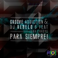 Para Siempre! — Groove Addiction & Dj Rebelo S