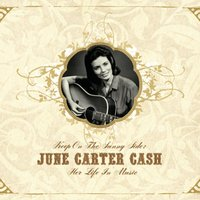 Keep On the Sunny Side -  June Carter Cash: Her Life In Music — June Carter Cash