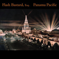 Panama Pacific — Flash Bastard, Esq.