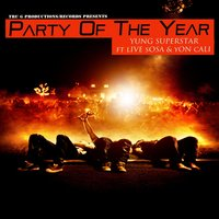 Party of the Year — Yung Superstar