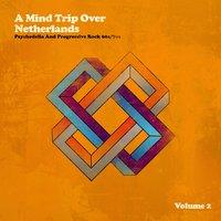 A Mind Trip over Netherlands (Dutch Psychedelia and Progressive Rock 60s/70s), Vol. 2 — сборник