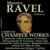 Ravel, Vol. 6 : Chamber Works — Морис Равель