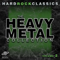 Hard Rock Classics: The Ultimate Heavy Metal Collection Volume 2 — The Hit Co.