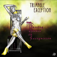 A Passing Glance of Recognition — Triangle Exception
