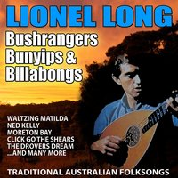 Bushrangers, Bunyips and Ballads: Traditional Australian Folksongs — Lionel Long
