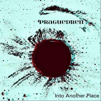 Into Another Place — Praguedren