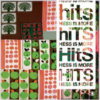 Hits — Hess Is More, Hessismore
