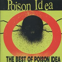 Best Of Poison Idea — Poison Idea