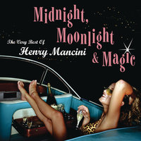 Midnight, Moonlight & Magic: The Very Best of Henry Mancini — H. Mancini