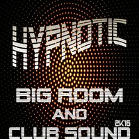 Hypnotic Big Room & Club Sound 2K16 — сборник