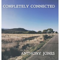 Completely Connected — anthony jones