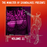 We Love Massive Hits Vol. 21 - 50 Classic Covers — The Minister Of Soundalikes