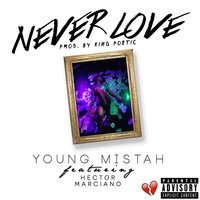 Never Love — Young Mistah, Hector Marciano