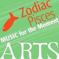 Music for the Moment: Zodiac Pisces — сборник