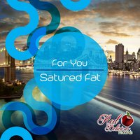 For You — Soundwave, Satured Fat