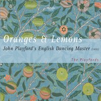 Oranges & Lemons — Генри Пёрселл, Bjoern Werner, The Playfords, Anne Schneider, Bjoern Werner, Anne Schneider, The Playfords