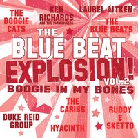 The Blue Beat Explosion - Boogie in My Bones — сборник
