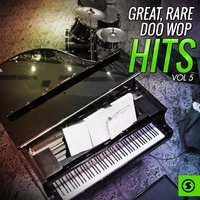 Great, Rare Doo Wop Hits, Vol. 5 — сборник