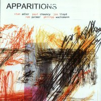 Apparitions — Stan Adler, Paul Chauncy, Jon Lloyd, Rob Palmer, Philipp Wachsmann