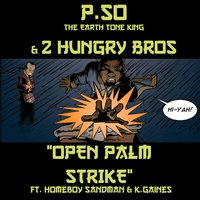 Open Palm Strike - Single — 2 HUNGRY BROS, P.SO The Earth Tone King