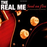 Soul On Fire — The Real Me