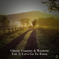 Classic Country & Western Vol. 2: Let's Go to Town — сборник