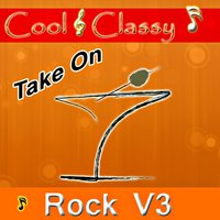 Cool & Classy: Take On Rock, Vol. 3 — Cool & Classy