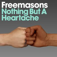 Nothing But a Heartache — Freemasons