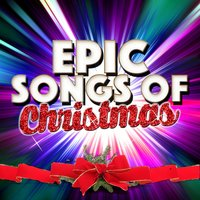 Epic Songs of Christmas — Voices Of Christmas