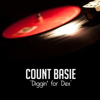 Diggin' for Dex — Count Basie