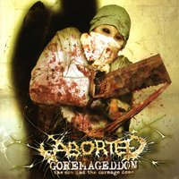 Goremageddon: The Saw and the Carnage Done — Aborted