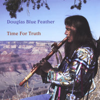 Time For Truth — Douglas Blue Feather