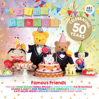Famous Friends: Celebrating 50 Years Of Play School — сборник