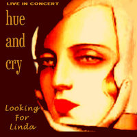Looking for Linda - Live in Concert — Hue & Cry