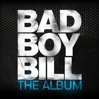 The Album — Bad Boy Bill