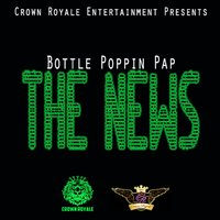 The News — Bottle Poppin Pap