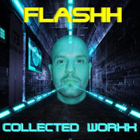 Collected Worxx — Flashh