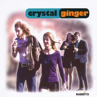 Rabbits — Crystal Ginger