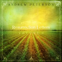 Resurrection Letters Volume 2 — Andrew Peterson