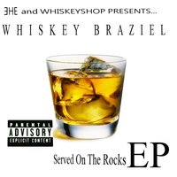 Served On The Rocks - EP — Whiskey Braziel