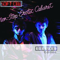Non Stop Erotic Cabaret — Soft Cell