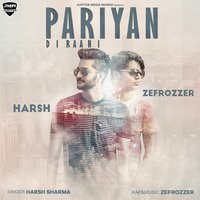 Pariyan Di Rani — Harsh, Zefrozzer, Harsh, Zefrozzer